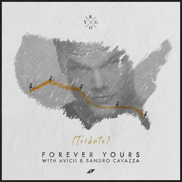 KYGO WITH AVICII & SANDRO CAVAZZA - FOREVER YOURS
