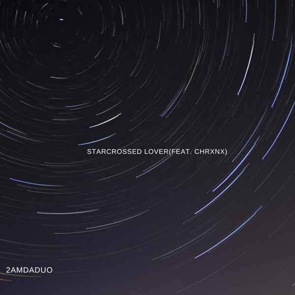 2AMDaduo - Starcrossed Lover