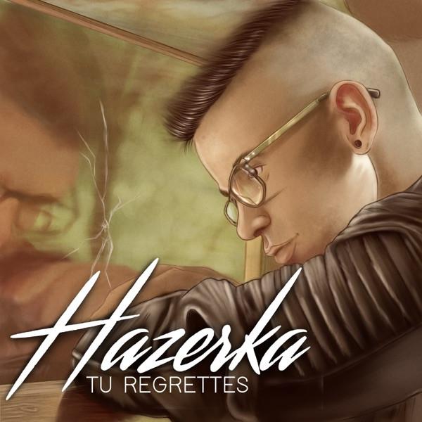 Hazerka - Tu regrettes