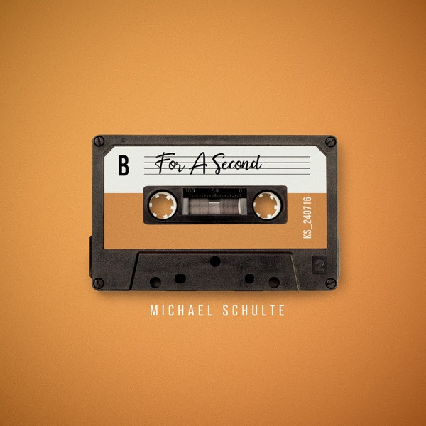 Michael Schulte - For A Second