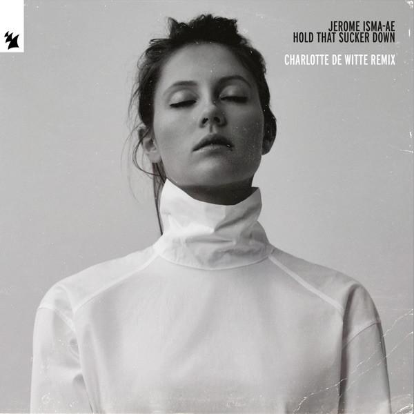 Hold That Sucker Down (Charlotte de Witte Remix) - JEROME ISMA-AE