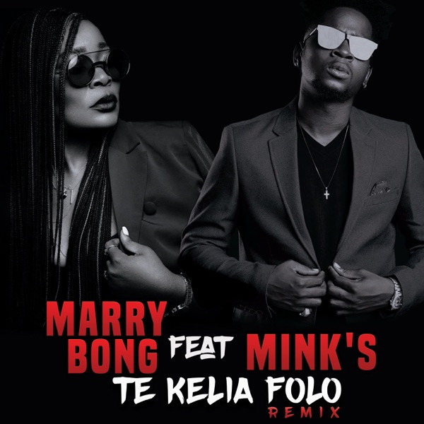 Marry Bong feat Minks - Te Kelia Folo