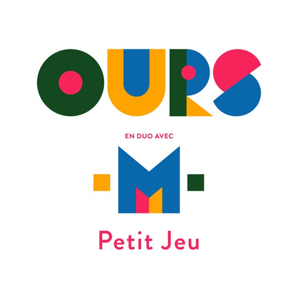 OURS & M - Petit Jeu