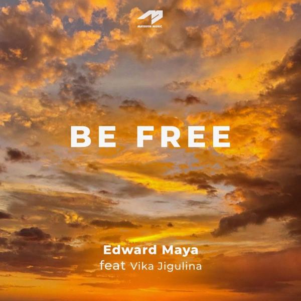 Edward Maya ft Vika Jigulina - Be Free