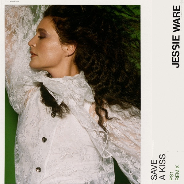 Jessie Ware, PS1 - Save A Kiss - (PS1 Remix)
