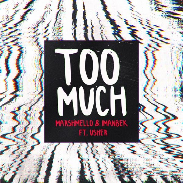 Marshmello & Usher - Too Much (feat. Imanbek)