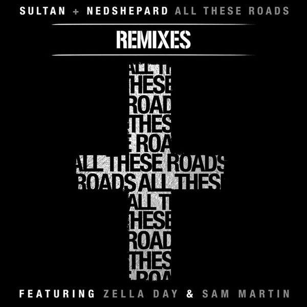 All These Roads (feat. Zella Day and Sam Martin) - Stadiumx Remix