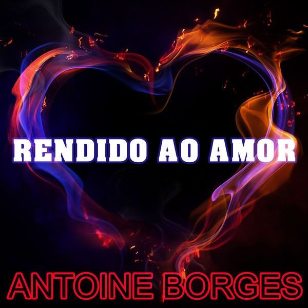 ANTOINE BORGES - RENDIDO AO AMOR