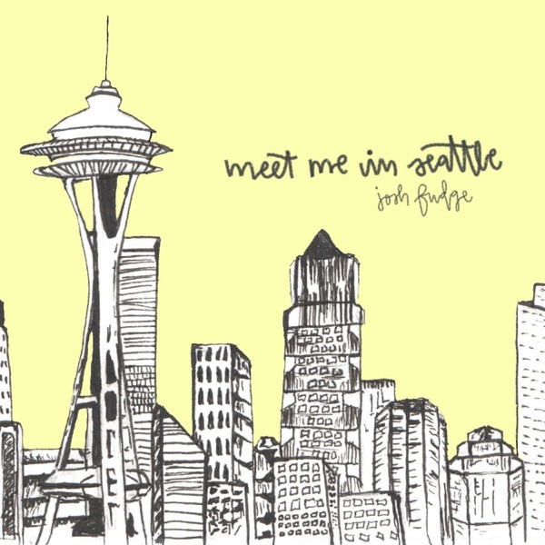 Josh Fudge - Meet Me in Seattle