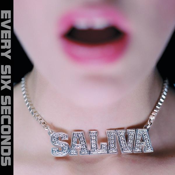 Saliva - Every Six Seconds - My Goodbyes