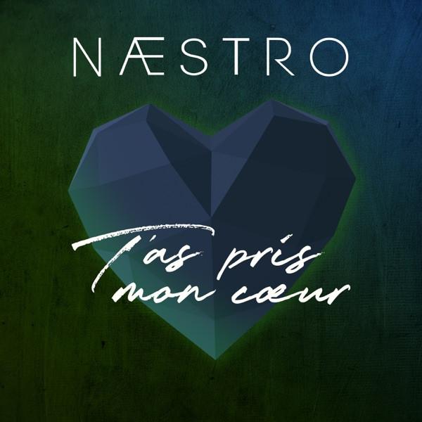 Naestro - T'as Pris Mon Coeur