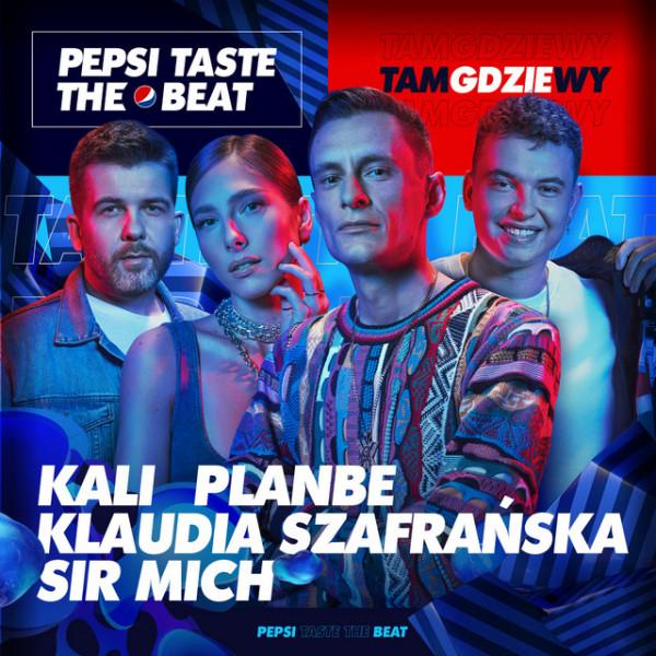 Tam gdzie wy (Pepsi Taste The Beat)