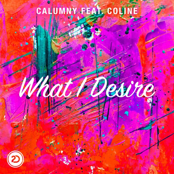 Calumny feat. Coline - What I desire