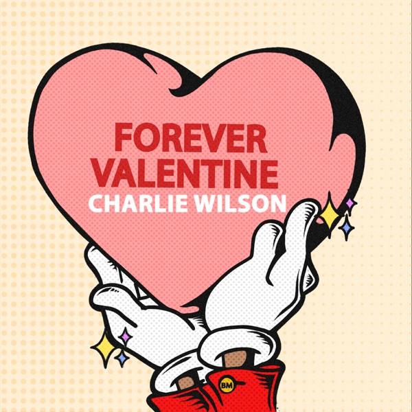 Charlie Wilson - Forever Valentine