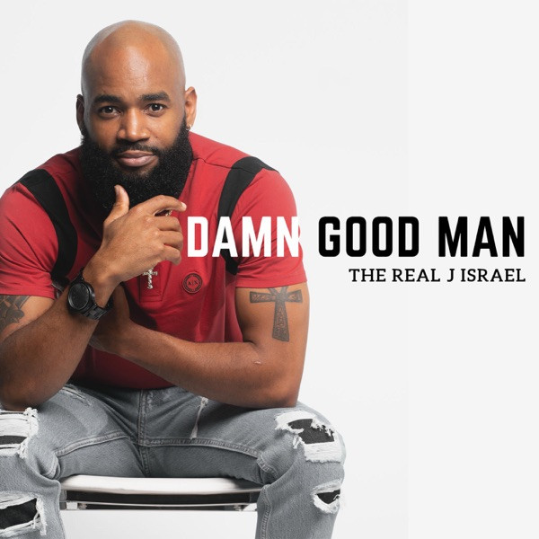 The Real J Israel - Damn Good Man