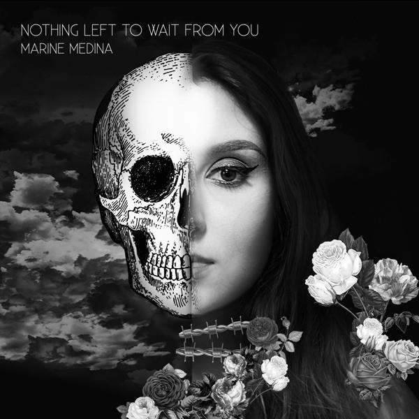 Marine Medina - Nothing Left To Wait From You