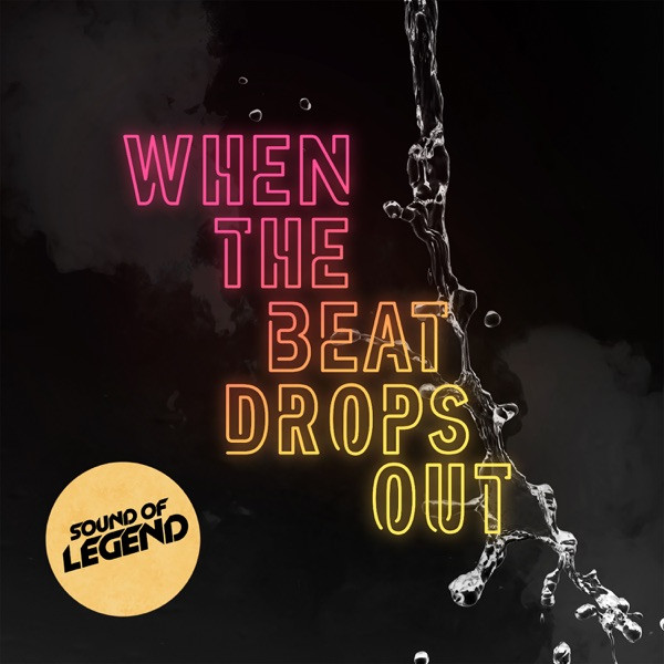 Sound Of Legend - When The Beat Drops Out