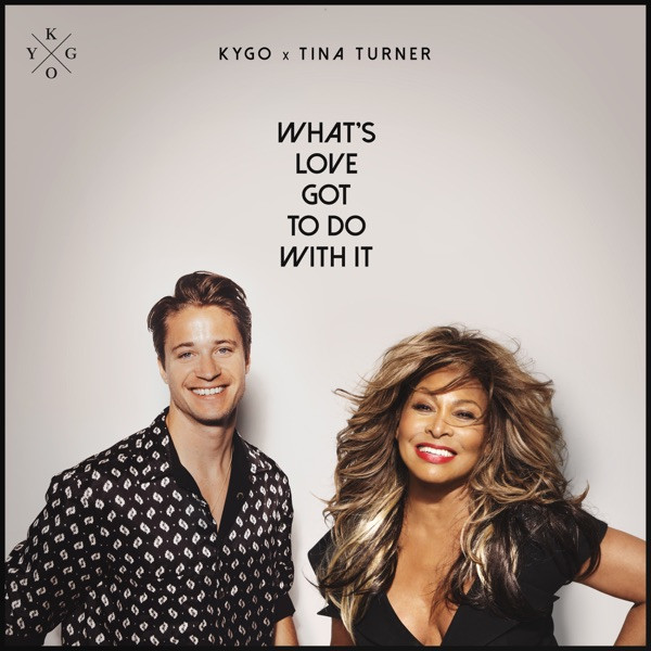 Kygo et Tina Turner - What's Love Got to Do with It