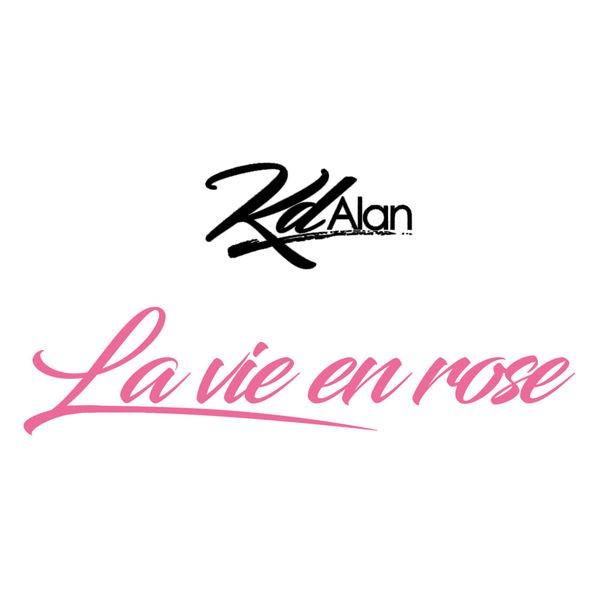 KD Alan - La vie en rose