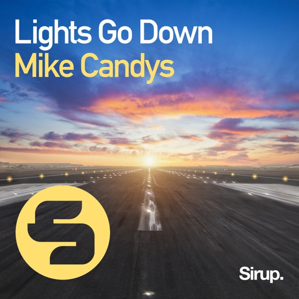 MIKE CANDYS - LIGHTS GO DOWN - 2020