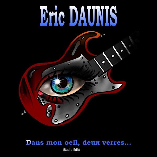 Eric Daunis - Dans mon oeil, deux verres