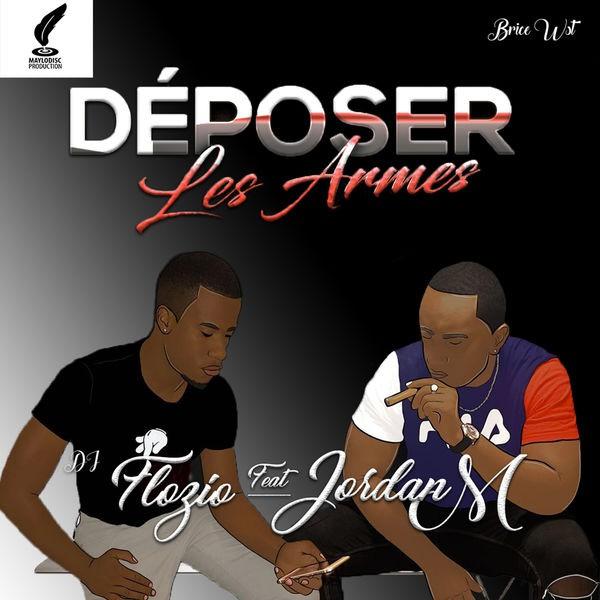 Dj Flozio & Jordan M - Deposer Les Armes