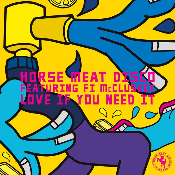HORSE MEAT DISCO - LOVE IF YOU NEED IT (MOUSSE T.'S CLASSIC SHIZZLE)