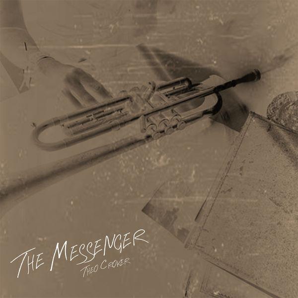 Theo Croker - The Messenger
