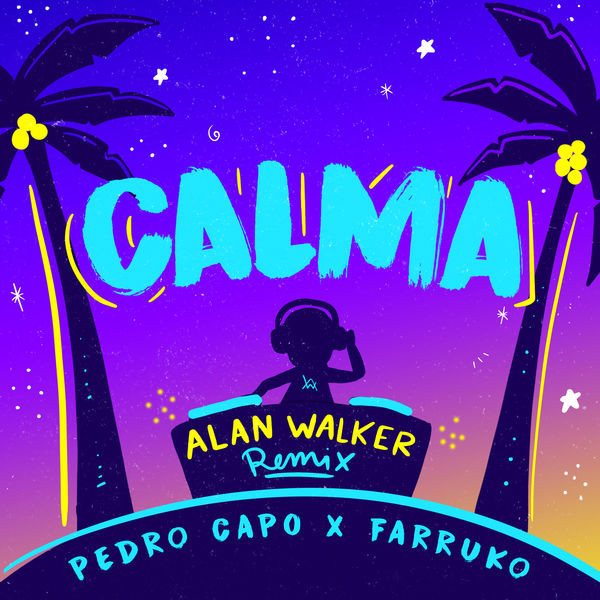Pedro Capó, Alan Walker, Farruko - Calma (Alan Walker Remix)