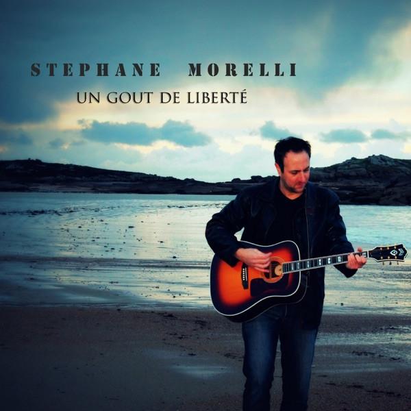 STEPHANE MORELLI - UN GOUT DE LIBERTE