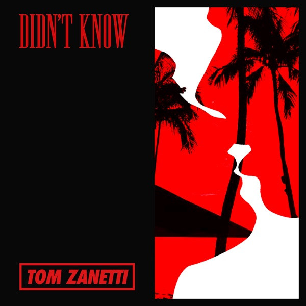 Tom Zanetti - Didn't Know