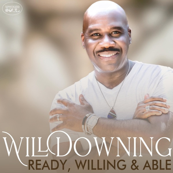 Will Downing - Ready Willing & Able