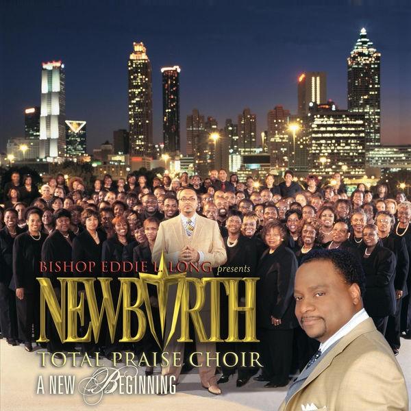 Bishop Eddie L. Long & New Birth Choir - A New Beginning, Pt. 1