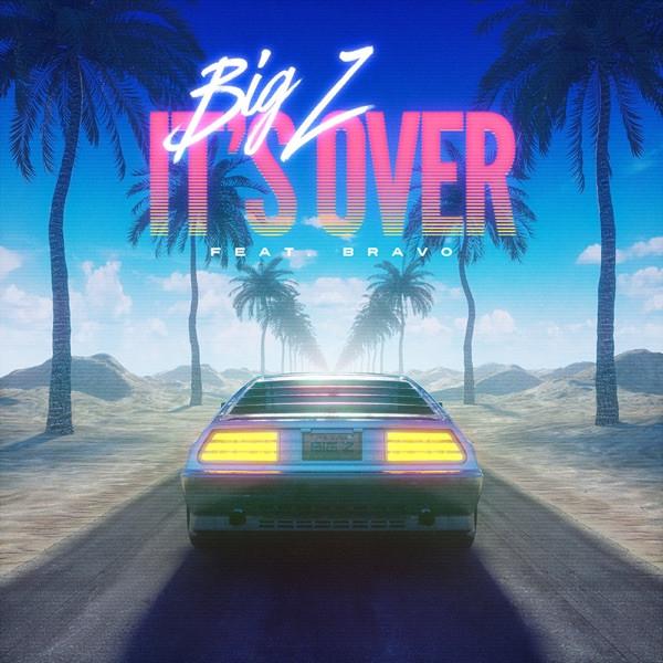 Big Z feat. Bravo - It's Over