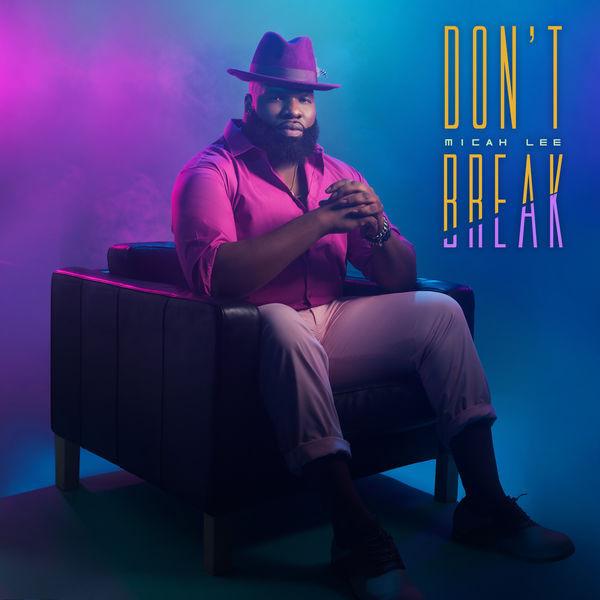 Micah Lee - Don't Break