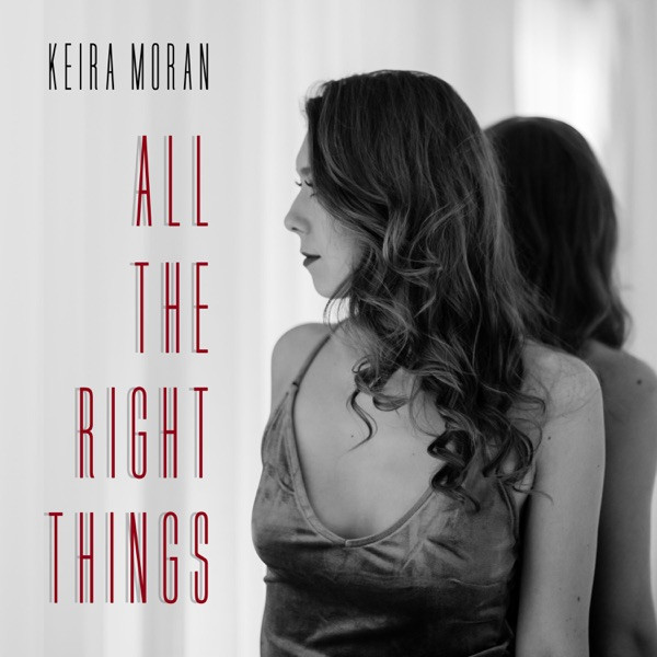 Keira Moran - All the Right Things