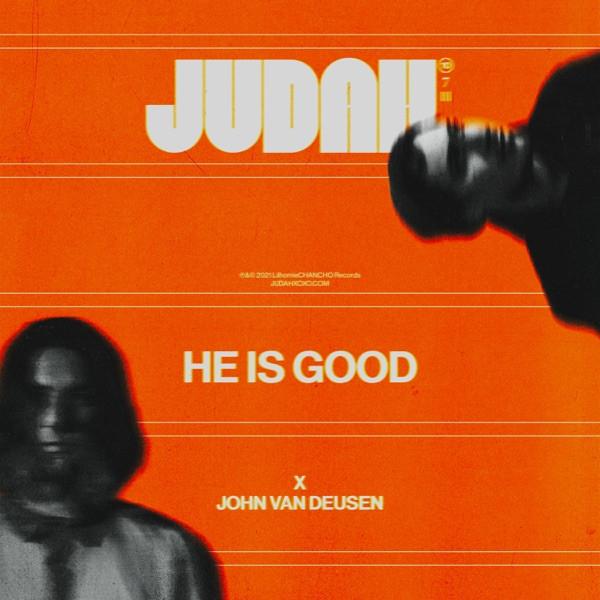JUDAH. & John Van Deusen - He Is Good