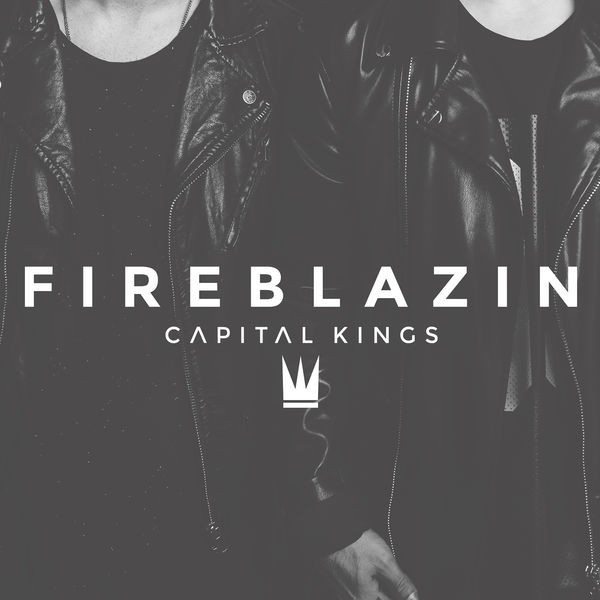 Capital Kings - Fireblazin