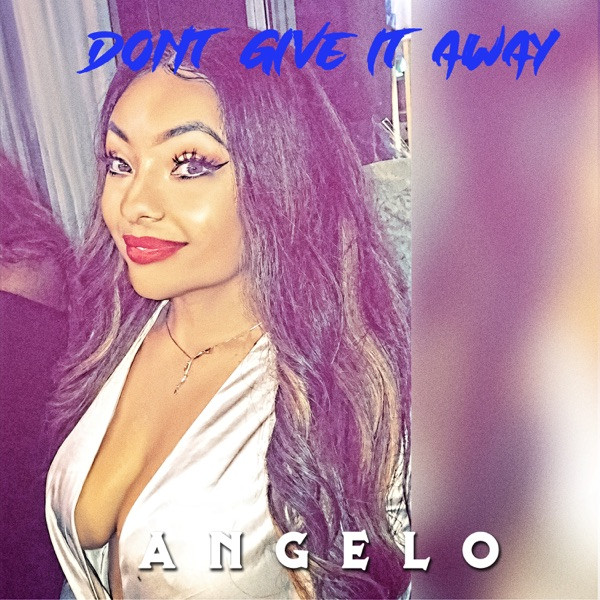 Angelo - Don't Give It Away