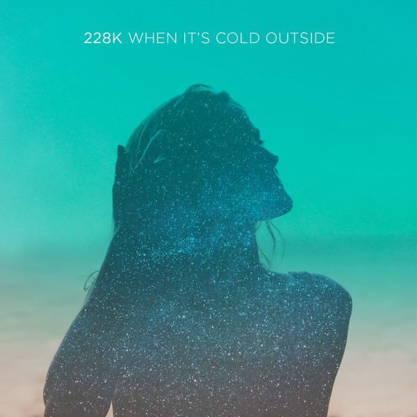 228K - When it's cold outside