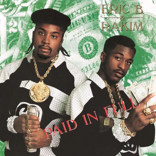 Eric B & Rakim - Paid In Full