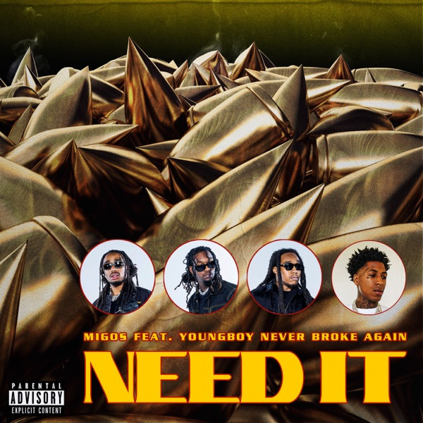 Migos - Need It (f. YoungBoy Never Broke Again)