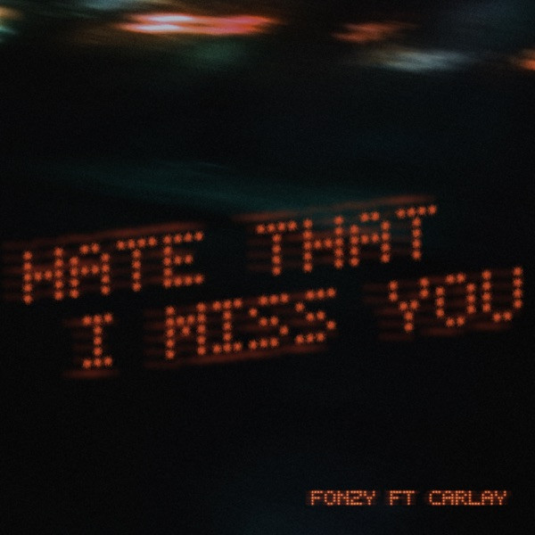 Fonzy, Carlay - Hate That I Miss You