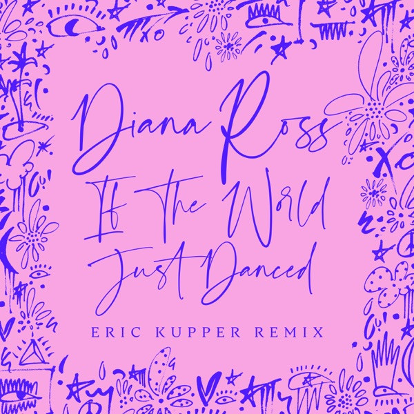 Diana Ross, Eric Kupper - If The World Just Danced - Eric Kupper Remix