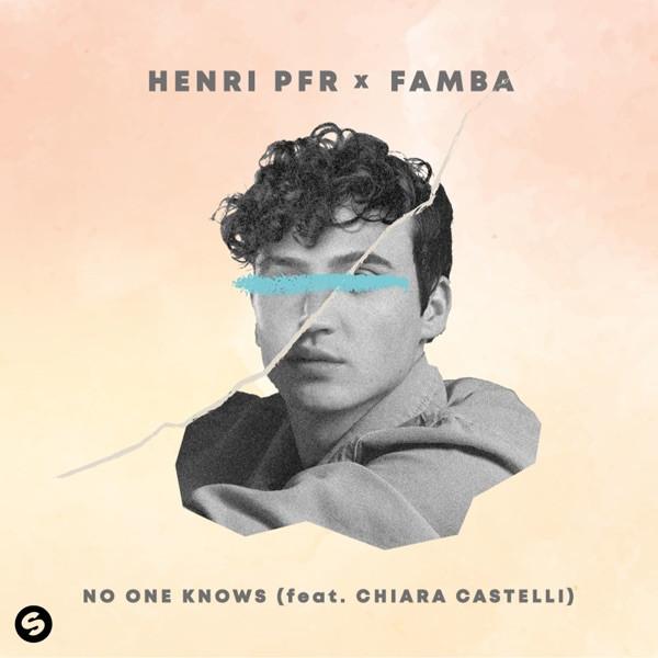 Henri PFR and Famba feat. Chiara Castelli - No one knows