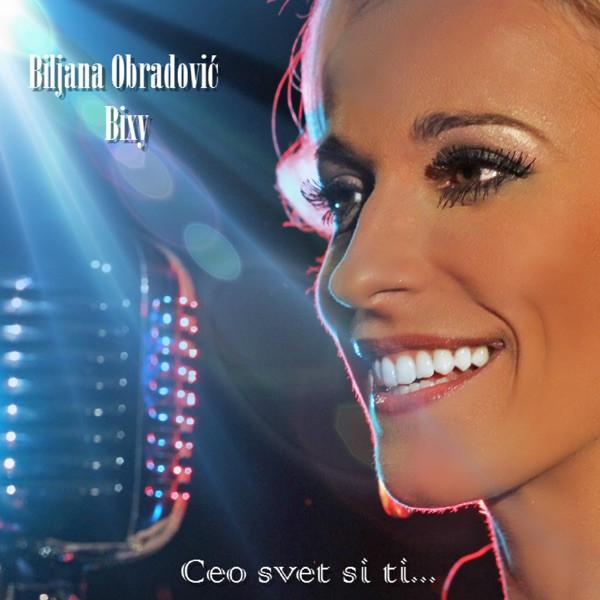 Biljana Obradović - Ceo Svet Si Ti