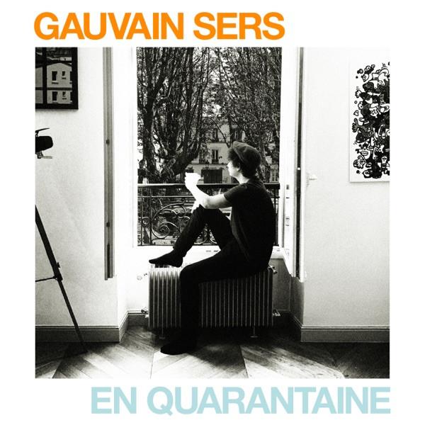 Gauvain Sers - En quarantaine