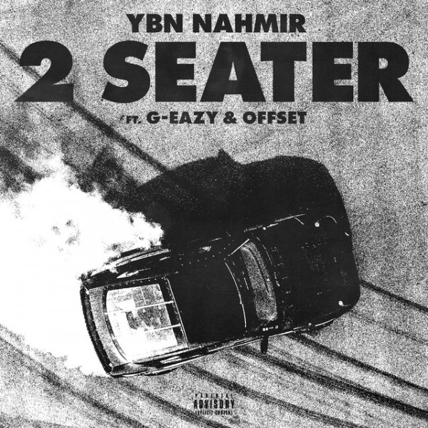 YBN Nahmir - 2 Seater (f. G-Eazy & Offset)