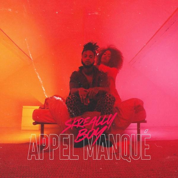 Skreally Boy - Appel Manqué
