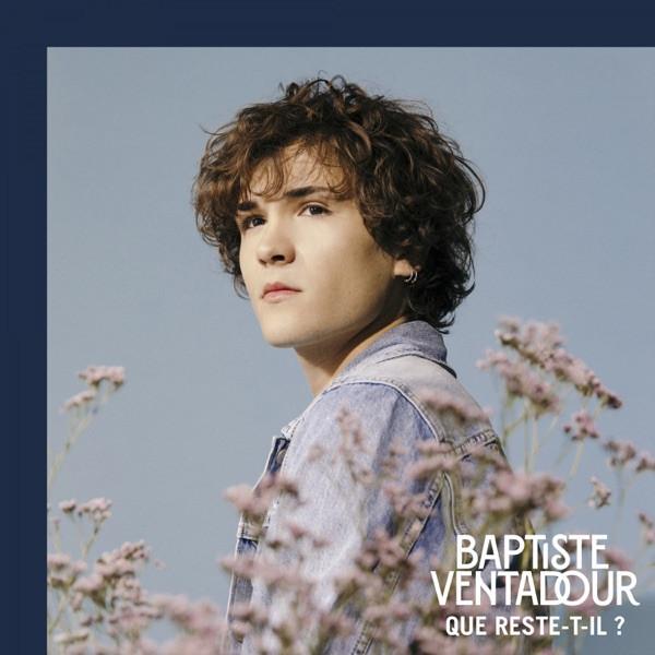 Baptiste Ventadour - Que reste-t-il